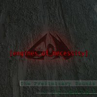 04/11/2010 : Engines Of Necessity - The Preliminary Sounds Of Upheaval