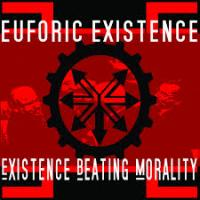 02/06/2015 : Euforic Existence - Existence Beating Morality