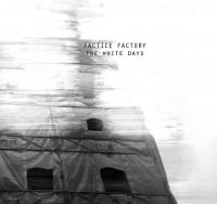 26/08/2014 : Factice Factory - The White Days