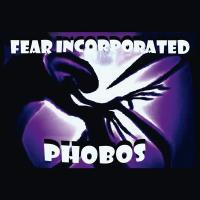 04/02/2013 : Fear Incorporated - Phobos