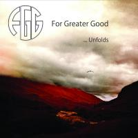 04/06/2020 : For Greater Good - ...Unfolds