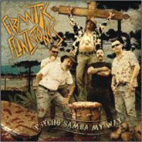 01/05/2009 : Frantic Flintstones - Psycho Samba My Way