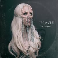02/07/2018 : Frayle - The White Witch