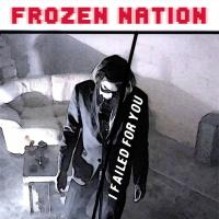08/03/2015 : Frozen Nation - I Failed For You