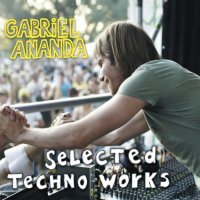 20/09/2011 : Gabriel Ananda - Selected techno Works