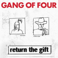 01/01/2006 : Gang Of Four - Return The Gift