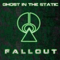 01/10/2012 : Ghost In The Static - Fallout