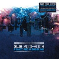 01/01/2009 : Glis - 2001-2008: A Shot And A Bassline