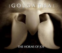 06/08/2011 : :Golgatha: - The Horns Of Joy