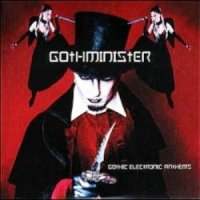 01/04/2004 : Gothminister - Gothic electronic anthems
