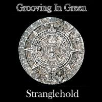 07/01/2013 : Grooving In Green - Stranglehold