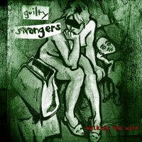 26/10/2010 : Guilty Strangers - Walking The Wire