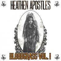 19/02/2018 : Heathen Apostles - Bloodgrass Vol. 1