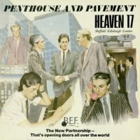 22/06/2010 : Heaven 17 - Penthouse and Pavement