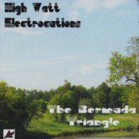 02/03/2011 : High Watt Electrocutions - The Bermuda Triangle EP