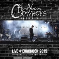06/12/2015 : Honeymoon Cowboys - Liberating The West (Live @ Eurorock 2015)