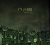 11/09/2011 : Hypomanie - A City In Mono