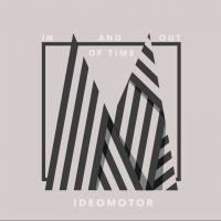 08/04/2019 : Ideomotor - In And Out Of Time