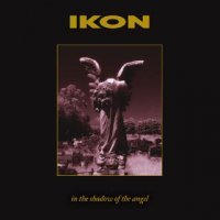 24/05/2011 : Ikon - In The Shadow Of The Angel