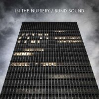 03/06/2011 : In The Nursery - Blind Sound