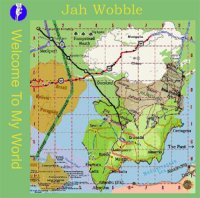 07/10/2010 : Jah Wobble - Welcome to my world