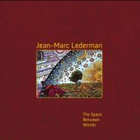 27/09/2017 : Jean-Marc Lederman - The Space Between Worlds