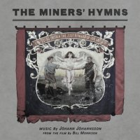 19/05/2011 : Johann Johannsson - The Miners' Hymns
