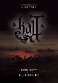 21/05/2011 : Kalt - Dein Gott + The Blood ep