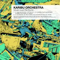 26/12/2018 : Karibu Orchestra - Music Over The Ruins