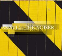 25/11/2013 : KK Null + The Noiser - KK Null + The Noiser