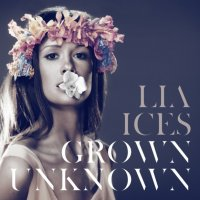 24/01/2011 : Lia Ices - Grown Unknown