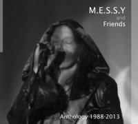 10/11/2013 : M.E.S.S.Y. and Friends - Anthology 1988-2013