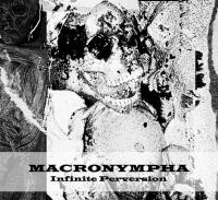 20/05/2018 : Macronympha - Infinite Perversion