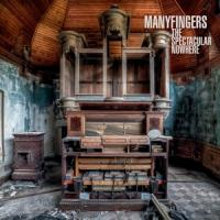 09/06/2015 : Manyfingers - The Spectacular Nowhere