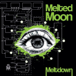 23/08/2014 : Melted Moon - Meltdown