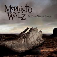 09/01/2021 : Mephisto Walz - All These Winding Roads