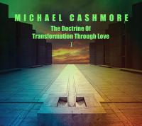 29/09/2019 : Michael Cashmore - The Doctrine Of Transformation Through Love 1