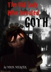 Mick Mercer schrijft 'The Old Lady Who Invented Goth'