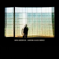 07/12/2010 : Mika Goedrijk - Looking Glass World