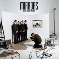 17/05/2011 : Mirrors - Lights And Offerings