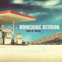 03/08/2011 : Moonshine Reunion - Tired Of Drivin'