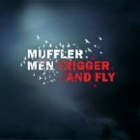 12/10/2011 : Muffler Men - Trigger And Fly