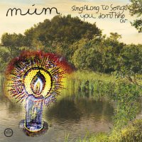 10/08/2009 : MUM - Sing Along To Song You Don't Know