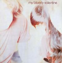 05/07/2012 : My Bloody Valentine - Isn't Anything -reissue-