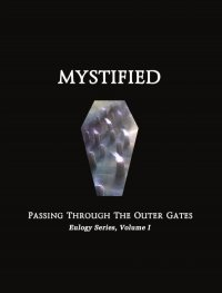28/10/2010 : Mystified - Passing Through The Outer Gates - Eulogy Series, Volume I