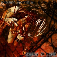 22/04/2012 : Nano Infect - Circuitry Of Blades