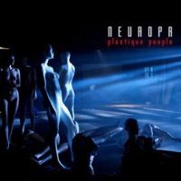 03/10/2011 : Neuropa - Plastique People (Expanded Version)