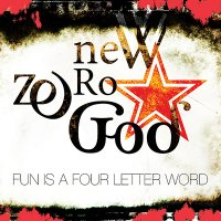 19/07/2010 : New Zero God - Fun Is A Four LetterWord