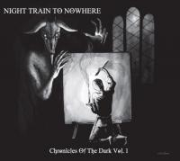 23/10/2020 : Night Train To Nowhere - Chronicles Of The Dark Vol. 1
