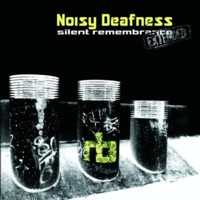 31/07/2016 : Noisy Deafness - Silent Remembrance Extended